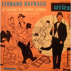 "FERNAND RAYNAUD un mariage en grandes pompes/mon beau-frere EP 7"" VG++"