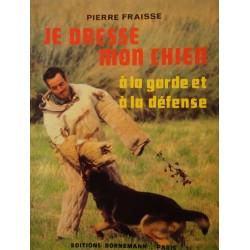 PIERRE FRAISSE je dresse mon chien à la garde et à la défense 1981 Bornemann EX++