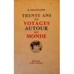 H. GRIESHABER trente ans de voyages autour du monde 1955 Albin Michel RARE++