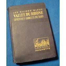 GUIDES BLEUS Vallée du Rhone - Cevennes - Georges du Tarn 1927 Hachette RARE++