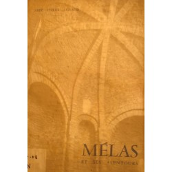 ABBÉ PIERRE ARNAUD Mélas et ses alentours - illustré ROGER JOSEPH 1964 LE TEIL++