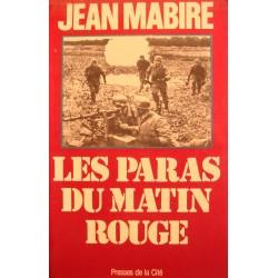 JEAN MABIRE les paras du matin rouge 1981 Presses de la cité - 2nde guerre mondiale++