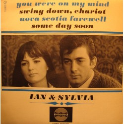 "IAN AND SYLVIA you were on my mind/swing down, chariot EP 7"" Amadeo RARE VG++"