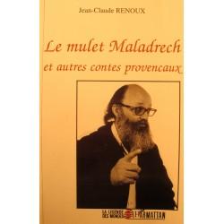 JEAN-CLAUD RENOUX le mulet maladrech et autres contes provinçaux 1994 Harmattan EX++