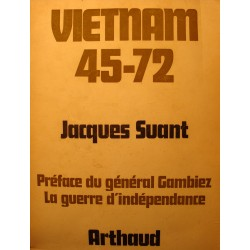 JACQUES SUANT Vietnam 45-72 - la guerre d'indépendance 1972 Arthaud++