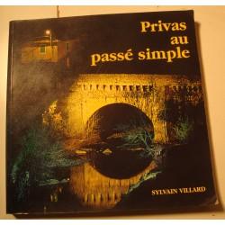SYLVAIN VILLARD Privas au passé simple SIGNÉ 1998 Ardèche RARE++