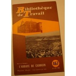 BIBLIOTHEQUE DE TRAVAIL 467 l'abbaye de Cadouin - juin 1960 RARE++