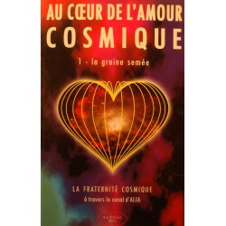 LA FRATERNITÉ COSMIQUE au coeur de l'amour cosmique T2 graine levée 2007 EX++