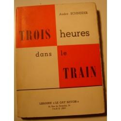 ANDRÉ SCHNEIDER trois heures dans le train - l'enfant et la guerre 1965 Gay savoir RARE++