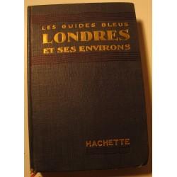 GUIDES BLEUS Londres et ses environs 1952 Hachette - Francis Ambrière RARE++