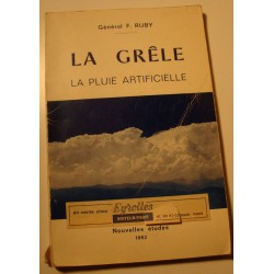 GÉNÉRAL F. RUBY la grêle - la pluie artificielle 1962 Eyrolles - Météorologie++
