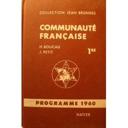 BOUCAU/PETIT communauté française - 1re - Collection Jean Brunhes 1960 Hatier++