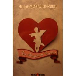HÉLÈNE MEYNADIER-MOREL les frasques de Cupidon - Dédicacé 2011 EX++
