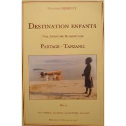 FRANÇOIS BERRIOT destination enfants - partage Tanzanie 2003 ETOILE DU SUD++