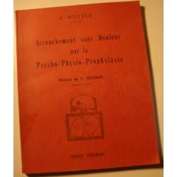A. NOTTER accouchement sans douleur par la psycho-physio-prophylaxie 1968 Simep++