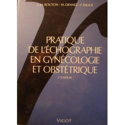 BOUTON/DENHEZ/ÉBOUÉ pratique de l'échographie en gynécologie et obstétrique 1990 Vigot EX++