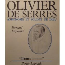 FERNAND LEQUENNE Olivier de Serres - Agronome et soldat de dieu 1983 Ardèche++