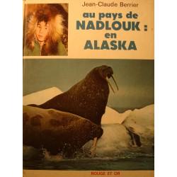 JEAN-CLAUDE BERRIER au pays de Nadlouk: en Alaska 1970 GP rouge et or++