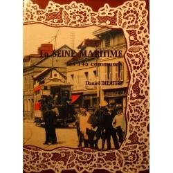 DANIEL DELATTRE la seine-maritime - les 745 communes - cartes postales 1999 EX++