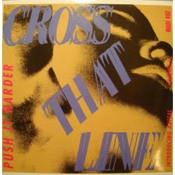 CROSS THAT LINE push it harder (2 versions) MAXI 1990 CARRERE VG++