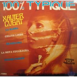 XAVIER CUGAT 100% typique LP 1980 Euromusic - la bamba/la nova cucaracha EX++