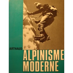 COLLECTIF alpinisme moderne 1974 Ed. Arthaud++
