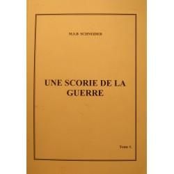 M.S.B SCHNEIDER une scorie de la guerre T1 - 2012 Auto-édition - Biographie EX++