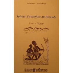 EDOUARD GASARABWÉ soirée d'autrefois au Rwanda - Routi et Migogo - Légendes++