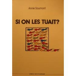 ANNIE SAUMONT si on les tuait ? 1984 Luneau Ascot - Nouvelles