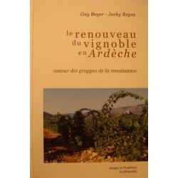 BOYER/REYNE le renouveau du vignoble en Ardèche - grappes de la renaissance