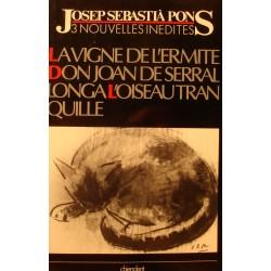 JOSEP SEBASTIA PONS la vigne de l'ermite/don joan de serral/longa l'oiseau tranquille 1987 Chiendent