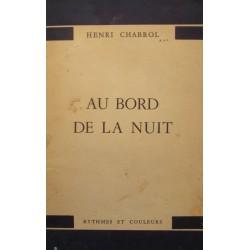 HENRI CHABROL au bord de la nuit DÉDICACÉ 1952 limité poesie RARE++