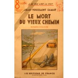 JEAN-TOUSSAINT SAMAT le mort du vieux chemin 1934 Ed. DE FRANCE policier RARE++
