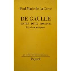 PAUL-MARIE DE LA GORCE De Gaulle entre deux mondes - une vie une epoque 1964 FAYARD+