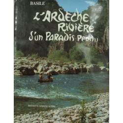 BASILE l'Ardèche - rivière d'un paradis perdu 1981 Sudre - canoë canadien
