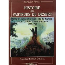 NAPOLÉON PEYRAT histoire des pasteurs du désert - de l'edit de Nantes à la révolution 2002