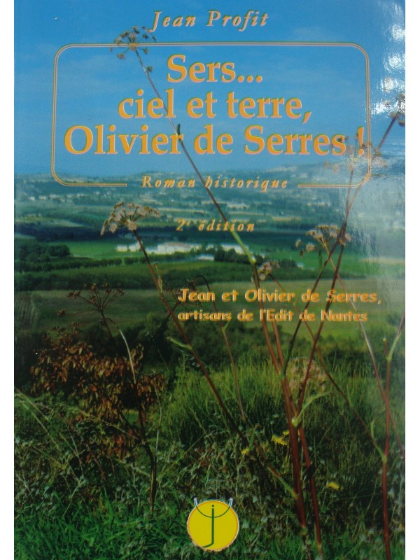JEAN PROFIT sers... ciel et terre, Olivier de Serres - Edit de Nantes