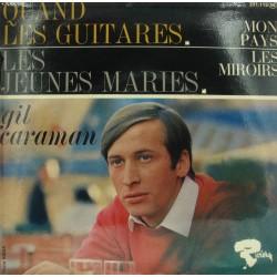 GIL CARAMAN quand les guitares/les jeunes mariés/mon pays/les miroirs EP