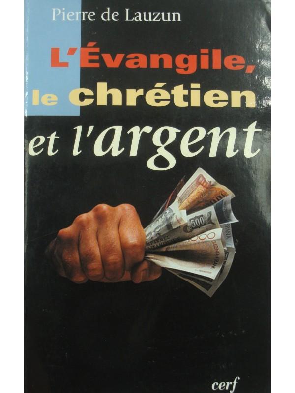 PIERRE DE LAUZUN l'évangile, le chrétien et l'argent - Signé 2003 Cerf