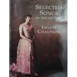 ERNEST CHAUSSON selected songs for voice and piano 1998 Dover - partition