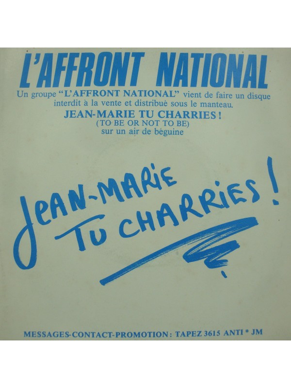 L'AFFRONT NATIONAL jean-marie tu charries/instrumental SP Promo