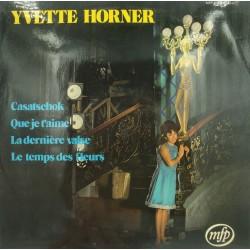 YVETTE HORNER casatschok/que je t'aime/le temps des fleurs LP MFP