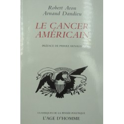 ARON/DANDIEU le cancer américain 2008 L'age d'homme