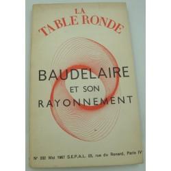 LA TABLE RONDE n°232 Baudelaire et son rayonnement 1967