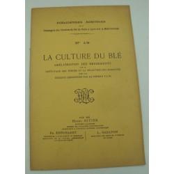 HENRI HITIER la culture du blé - amélioration des rendements - Publications agricoles N°19 PLM