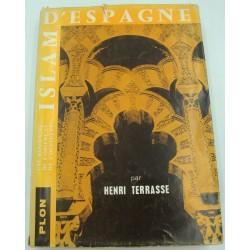 HENRI TERRASSE Islam d'Espagne - rencontre de l'Orient et de l'Occident 1958 Plon