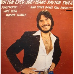 ISAAC PAYTON SWEAT cooton-eyed joe and other dance hall favorites LP PAID VG++
