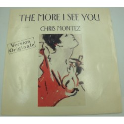 "CHRIS MONTEZ the more i see you/there will never be another you SP 7"" 1987"