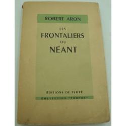 ROBERT ARON les frontaliers du néant 1949 Editions de Flore