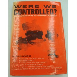 LINCOLN LAWRENCE were we controlled ? the assassination of president Kennedy 1967 University Books